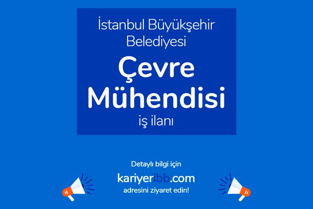 İstanbul Büyükşehir Belediyesi, Çevre Mühendisi alacak. Kariyer İBB iş ilanı detayları kariyeribb.com'da!