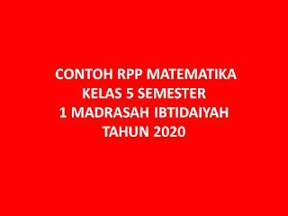 CONTOH RPP MATEMATIKA KELAS 5 SEMESTER 1 MADRASAH IBTIDAIYAH TAHUN 2020