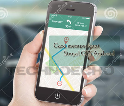 membuat sinyal gps hp android lebih kuat Tips Memperkuat Sinyal GPS Di Hp Android