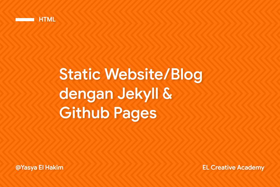 Membuat Blog dengan Jekyll dan Github Pages