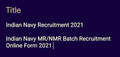 Indian Navy Recruitment 2021  Indian Navy MR/NMR Batch Recruitment Online Form 2021