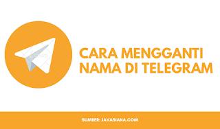 Cara Mudah Mengganti Nama di Telegram