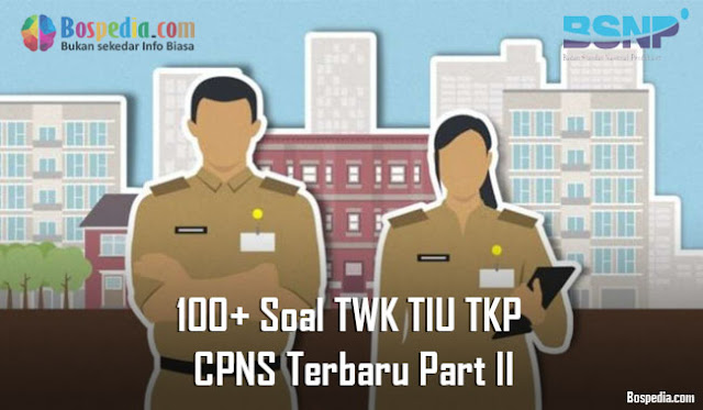 100+ Soal TWK TIU TKP untuk CPNS Terbaru Part II
