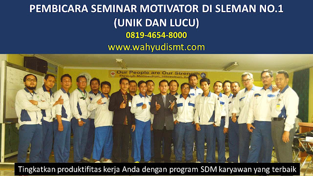 PEMBICARA SEMINAR MOTIVATOR DI SLEMAN NO.1,  Training Motivasi di SLEMAN, Softskill Training di SLEMAN, Seminar Motivasi di SLEMAN, Capacity Building di SLEMAN, Team Building di SLEMAN, Communication Skill di SLEMAN, Public Speaking di SLEMAN, Outbound di SLEMAN, Pembicara Seminar di SLEMAN