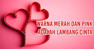 Fakta bahwa Warna Merah dan Pink adalah Lambang Cinta