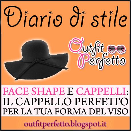 Face Shape e cappelli: il CAPPELLO perfetto per la tua FORMA DEL VISO