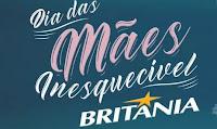 Dia das Mães Inesquecível Britânia diadasmaesbritania.com.br