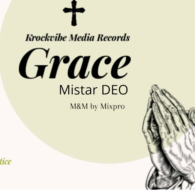 [Music] Mistar DEO - Grace Krockvibe Media