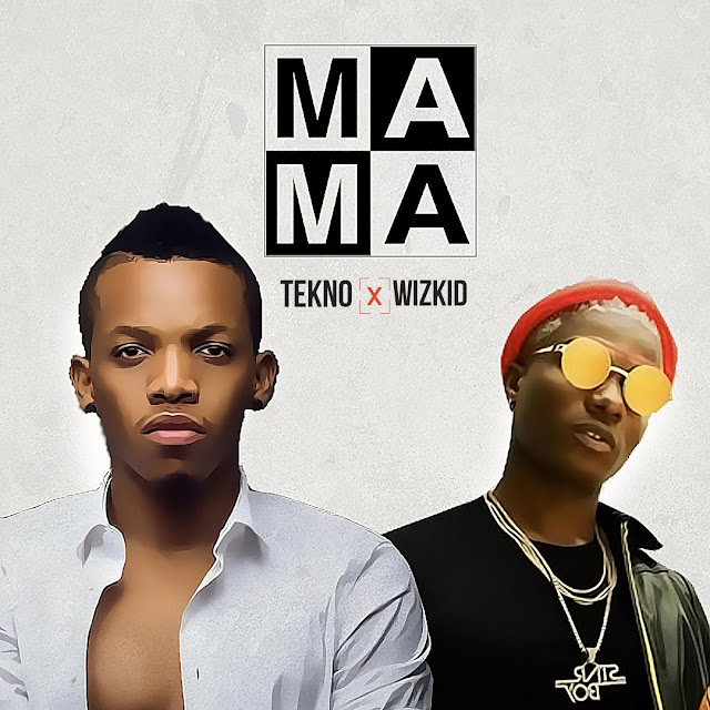 Tekno Feat. Wizkid - Mama