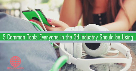 5 common tools everyone in the 3d industry should be using
