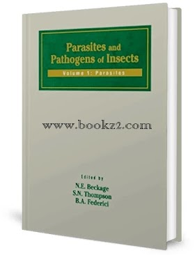 Parasites and Pathogens of Insects Volume 1: Parasites by Beckage, Thompson and Federici