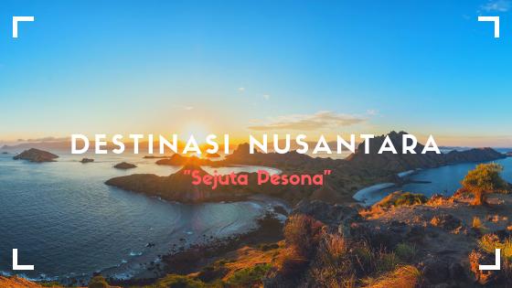Destinasi Nusantara, Destinasi wisata