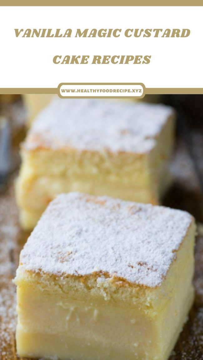 VANILLA MAGIC CUSTARD CAKE RECIPES
