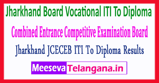Jharkhand Board Vocational ITI To Diploma Combined Entrance Competitive Exam JCECEB Results 2018