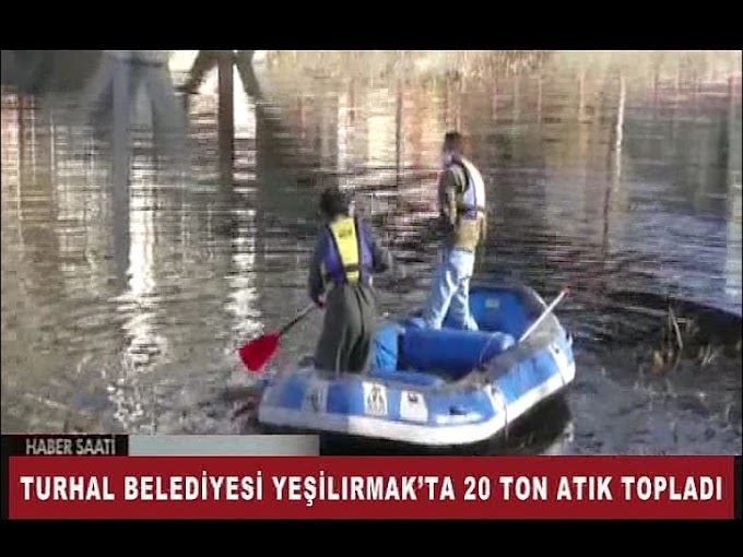 TURHAL BELEDİYESİ, YEŞİLIRMAK'TA