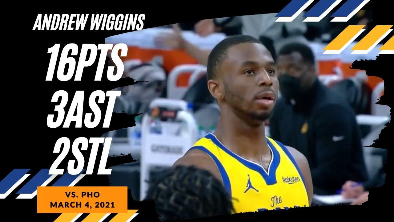 Andrew Wiggins 16pts vs PHO | March 4, 2021 | 2020-21 NBA Season