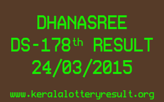 DHANASREE DS 178 Lottery Result 24-3-2015