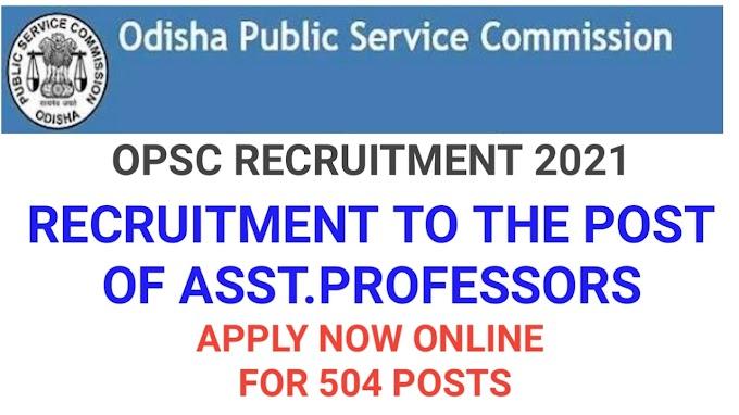OPSC:Assistant Professor Recruitment 2021|504 Posts