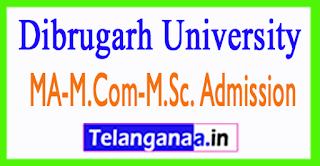 Dibrugarh University MA M.Com M.Sc. Admission Form 2017-18