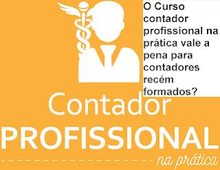 O Curso contador profissional na prática (cursa de prática contábil) vale a pena para contadores recém formados?