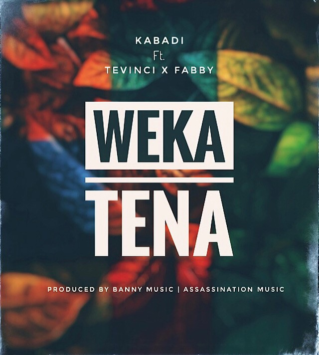 Kabadi Feat. Tevinci & Fabby - Weka Tena (AUDIO)