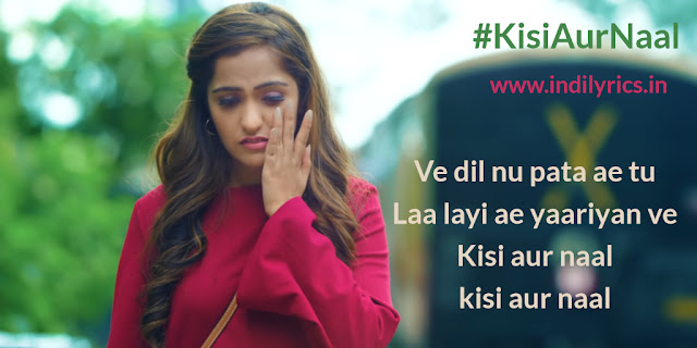 Kisi Aur Naal | Asees Kaur | Photos | Song Lyrics | Pics | Quots | Images