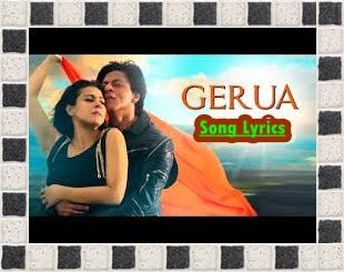 Gerua Lyrics Song From Movie Dilwale Sung By Arijit Singh And Antara Mitra