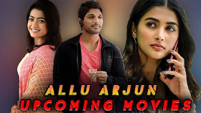 Allu Arjun Upcoming Movies in 2019-2020-2021