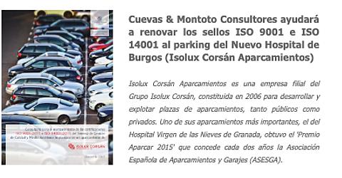 Cuevas y Montoto Consultores ayudará a Isolux Corsán Aparcamientos a mantener los certificados de Calidad (ISO 9001) y Medio Ambiente (ISO 14001) en el aparcamiento que gestiona en el Nuevo Hospital de Burgos