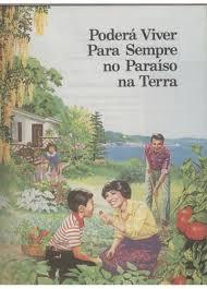 Livros das Testemunhas de Jeová - Poderá viver para sempre no paraíso na terra?