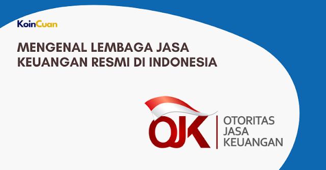 Mengenal Lembaga Jasa Keuangan Resmi di Indonesia