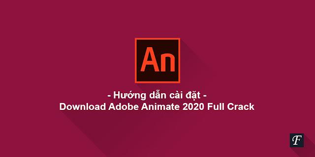 Download Adobe Animate 2020 Full Crack - Hướng dẫn cài đặt