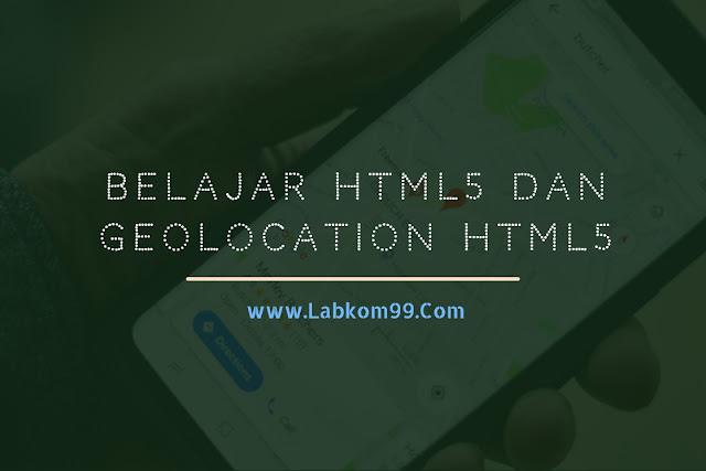 Belajar HTML5 Dan Geolocation HTML5