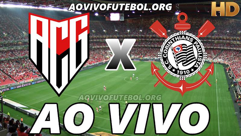 Atlético Goianiense x Corinthians Ao Vivo Hoje em HD