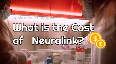 Cost of Neuralink Explained