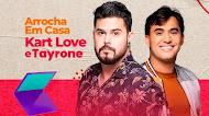 Kart Love e Tayrone - Live Arrocha em Casa - Maio - 2020.2