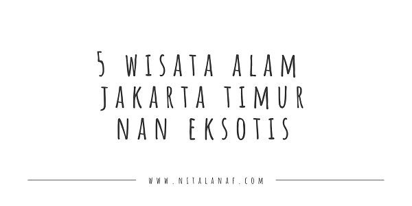 Wisata alam Jakarta Timur