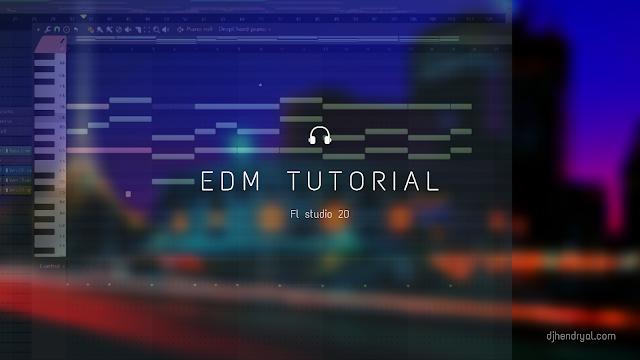 Langkah dan cara membuat lagu edm di fl studio 20