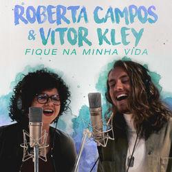 Música Fique Na Minha Vida (Com Vitor Kley)