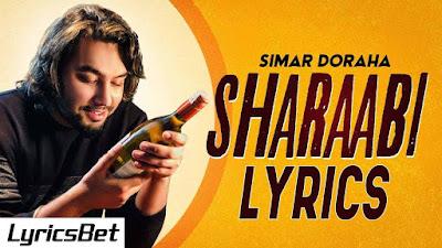 Sharaabi Lyrics - Simar Doraha
