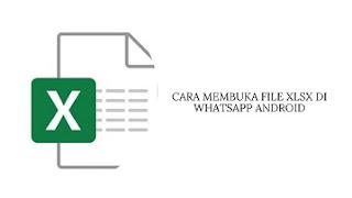 Cara Membuka File XLSX di Whatsapp Android