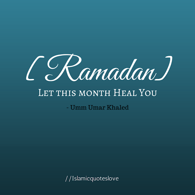 Ramadan let this month heal you.