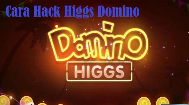 Cara Hack Higgs Domino
