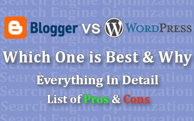 Blogger vs WordPress which is best in detail