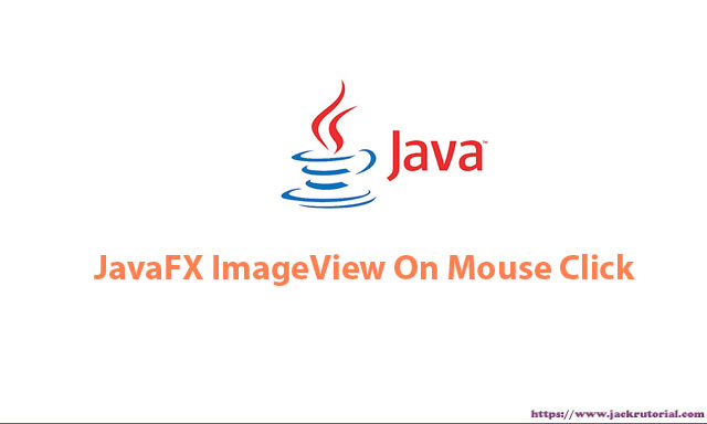 How to handle mouse click events in ImageView JavaFX