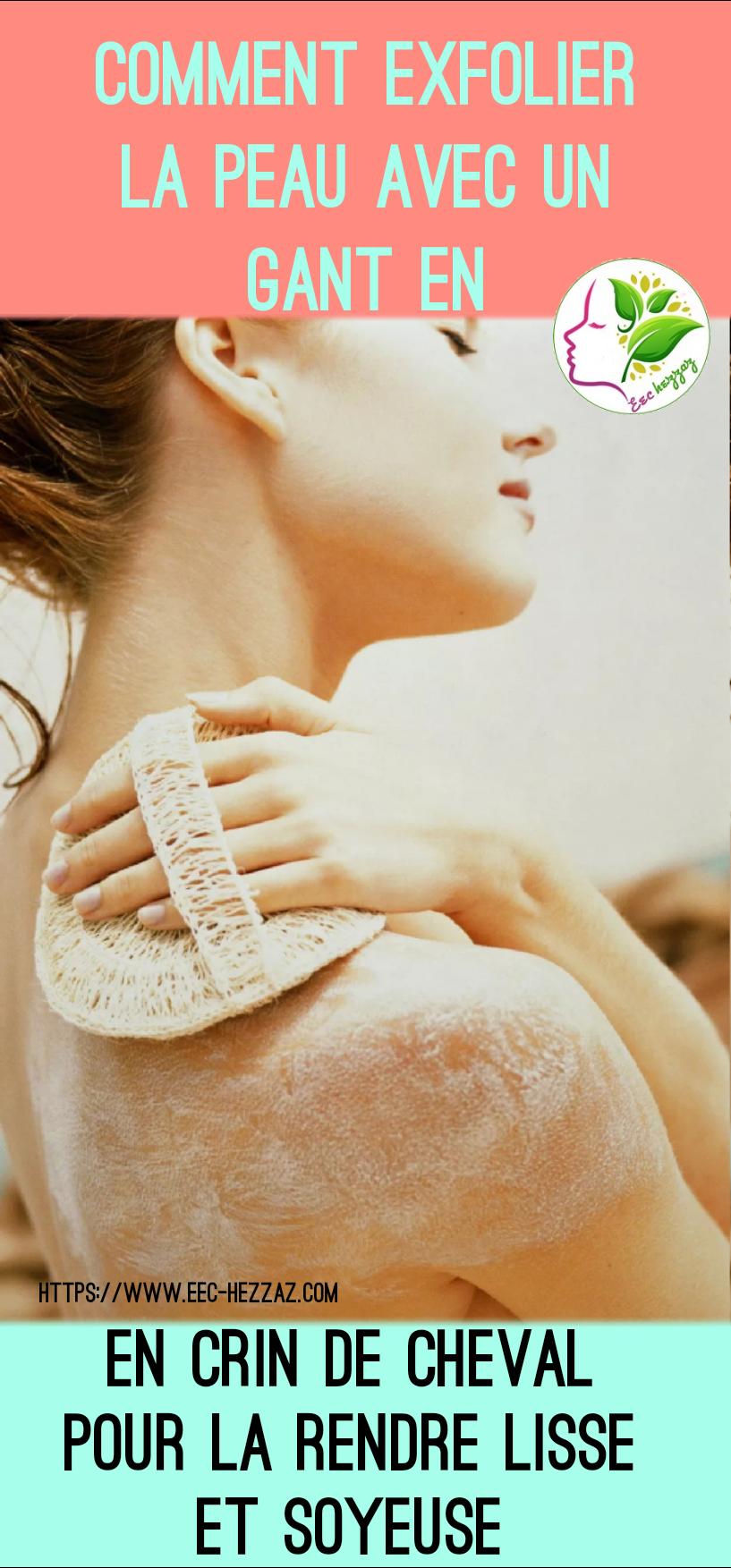Comment exfolier la peau avec un gant en crin de cheval pour la rendre lisse et soyeuse