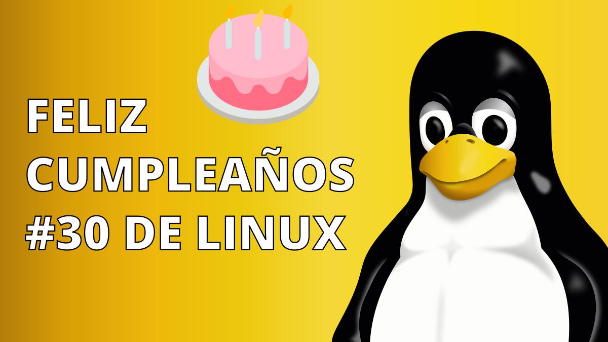 Feliz Cumpleaños 30 de Linux!