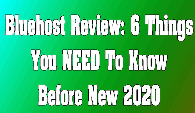 Bluehost Review: 6 Things You NEED To Know Before New 2020