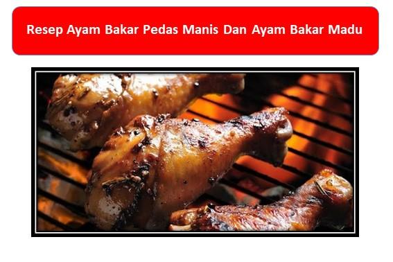 Resep Ayam Bakar Pedas Manis Dan Ayam Bakar Madu