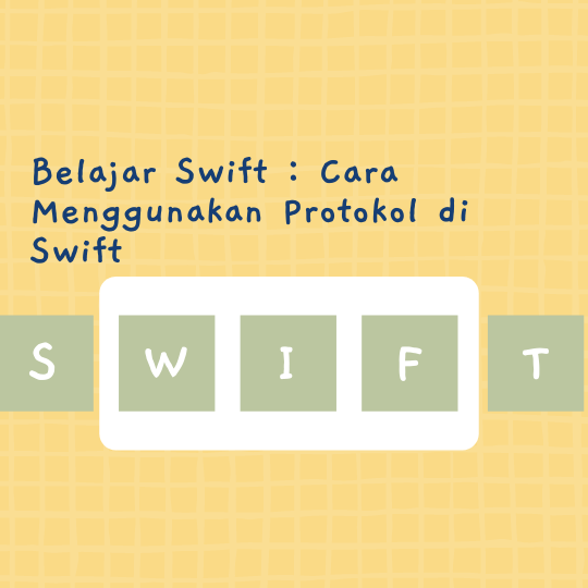 Cara Menggunakan Protokol di Swift